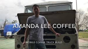 Amanda Lee Coffee Truck Build Episode 4 - YouTube Mobile Coffee Shop And Delivering Afternoon Teas Across Central Lucky Lab Company Truck Branding Cranked Up Fort Collins Food Trucks Cafe Malaysia Youtube Mobile Coffee Truck For Sale Food Tricycle Cart Bloodshot Los Angeles Roaming Phitsanuloke Thailand May 3 Stock Photo 291992723 The Inferno Express In A Layby On Business Plan Genxeg
