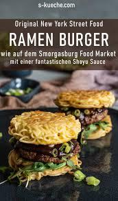 original ramen burger rezept wie in new york s küche