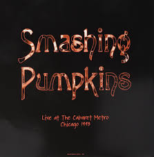 Mayonaise Smashing Pumpkins by Smashing Pumpkins Live At The Cabaret Metro Chicago 1993 2017