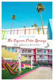 100 Sagauro Palm Springs The Saguaro Hotel Review The Awkward Traveller