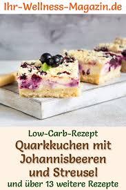 low carb johannisbeer quarkkuchen mit streusel käsekuchen