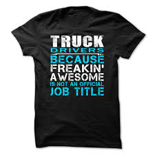 Funny Truck Driver T-Shirt & Hoodie   Trucking T-Shirts & Hoodies ... We Design Custom Trucking Shirts Truck Driver Polo Shirt With Its A Way Of Life Sloganitecom Wild Willys Tow Wife T I Love Premium Fan Jack Burton Big Trouble In Little China Tshirt Getshirtz Tshirts Product Categories Hotrig Apparel Masculine Colorful Company Tshirt For American Trucking Shirts And Designs Represent Left Lane Gang School Club Vintage Luxury