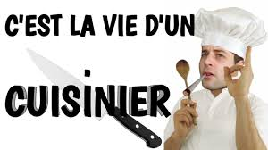 c est la vie d un cuisinier horaire salaire et chef s