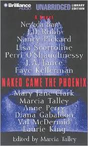 Naked Came The Phoenix Marcia Talley Nevada Barr J D Robb Susan Ericksen 9781587885747 Amazon Books