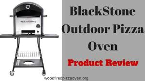 blackstone outdoor pizza oven a product review wood fired