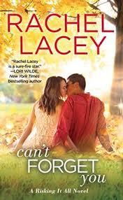 Cant Forget You Risking It All Book 3 By Rachel Lacey