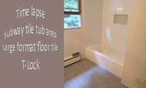 time lapse subway tile tub area and large format floor tile
