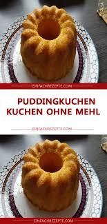 puddingkuchen kuchen ohne mehl