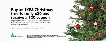 Christmas Tree Types Canada by Ikea Canada Christmas Deals Receive A Free 20 Coupon When You
