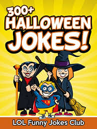 Halloween Jokes And Riddles For Adults by Jokes For Kids 300 Halloween Jokes Funny Halloween Joke Book