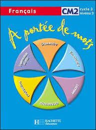 a portée de mots francais cm2 livre élève livre de l élève