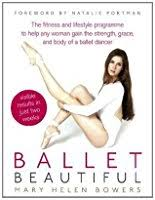Ballet Beautiful Transform Your Body And Gain The Strength Grace Focus Of