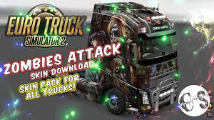100 Zombie Truck Games ZOMBIES ATTACK SKIN PACK FOR ALL TRUCKS ETS2 Mods Euro Truck