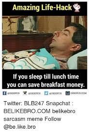 Be Like Life And Meme Amazing Hack If You Sleep Till