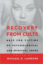 Recovery From Cults Help For Victims Of Psychological And Spiritual Abuse Amazoncouk Michael D Langone 9780393313215 Books
