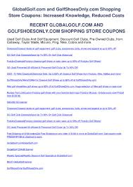 Globalgolf.com And Golfshoesonly.com Shopping Store Coupons ... Calamo Puma Diwali Festive Offers And Coupons Wiley Plus Coupon Code Jimmy Jazz Discount 2019 Arkansas Razorbacks Purina Cat Chow 25 Off Global Golf Coupons Promo Codes Cyber Monday 2018 The Best Golf Deals We Know About So Far Galaxy Black Friday Ad Deals Sales Odyssey Pizza Hut December Preparing For Your Next Charity Tournament Galaxy Corner Bakery Printable Android Developers Blog Create Your Apps 20 Allen Edmonds Promo Codes October Used Balls Up To 80 Savings Free Shipping At