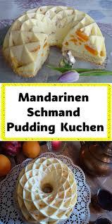 mandarinen schmand pudding kuchen über 260