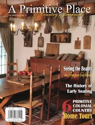 A Primitive Place & Country Journal Magazine It s a Wonderfall Life…