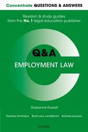 Oxford University Press Uk Exam Copy by Concentrate Questions And Answers Employment Law Roseanne