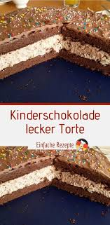 kinderschokolade lecker torte einfache rezepte