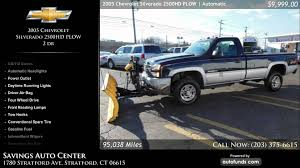 Used 2005 Chevrolet Silverado 2500HD PLOW | Savings Auto Center ... Service Utility Trucks For Sale Truck N Trailer Magazine Used Cars Meriden Ct Mb Motors First For In Ct 1920 New Car Specs Bianco Auto Sales Stamford Intertional Harvester Metro Van Wikipedia Top Reviews 2019 20 Inventory All Waste Inc Connecticut Trash Hauler Cstruction Country Tremonte Group In Branford A Old Saybrook Haven Truck Dealer South Amboy Perth Sayreville Fords Nj