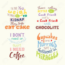 Set Of Hand Written Funny Inspirational Lettering Quotes About Sweets Isolated Objects Drawn