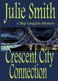 Crescent City Connection An Action Packed New Orleans Mystery Skip Langdon 7