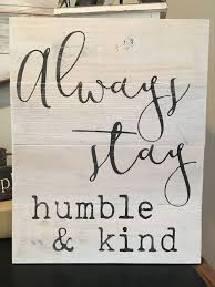 Humble And Kind Sign Always Stay Reclaimed Wood Rustic Wall Decor Pallet Sig