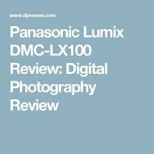 Panasonic Lumix DMC LX100 Review Digital Photography