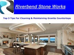 Top 3 Tips For Cleaning & Maintaining Granite Countertops ppt