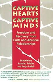 Captive Hearts Minds Freedom And Recovery From Cults Abusive Relationships