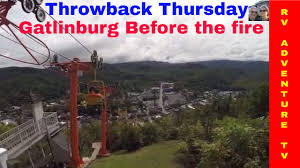 Gatlinburg Chair Lift Fire by Rv Life Gatlinburg Tennessee Sky Lift Before Fire Throwback