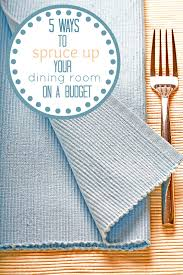Decorate Your Dining Room On A Budget