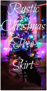 72 Inch Christmas Tree Skirt Pattern by Rustic Christmas Tree Skirt Idlewildalaskaidlewild Alaska