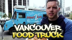 100 Vancouver Food Trucks Meet 2 Eat Guide To YouTube