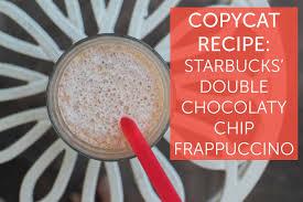 Copycat Recipe Starbucks Double Chocolaty Chip Frappuccino