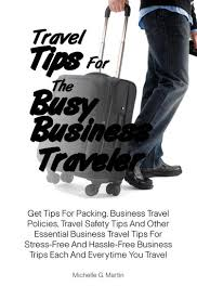 Travel Tips For The Busy Business Traveler