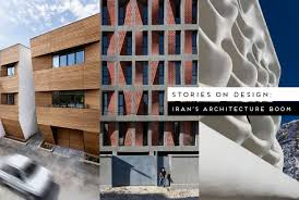 100 Modern Architecture Design Stories On Irans Contemporary Boom
