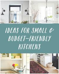 Inspiring Ideas For Small Budget Friendly Kitchens