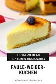 faule weiber kuchen mit schmand aus dr oetker cheesecakes