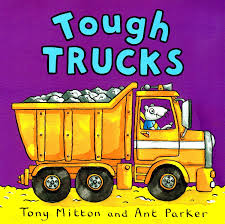 100 Tough Trucks By Tony Mitton Illustrator Ant Parker