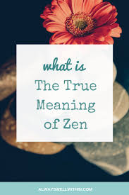 100 What Is Zen Design The True Meaning Of Always Well Within
