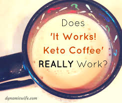 It Works Keto Coffee Review