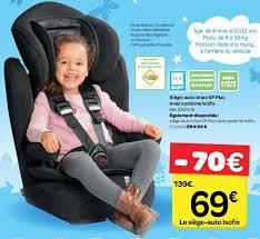 siege auto 18 mois carrefour promotion siège auto imax sp plus avec système isofix