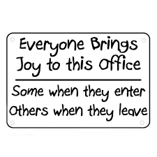 Funny Desk Name Plates by Everyone Brings Joy To This Office Sign Wall Quotes Funny Work
