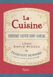 la cuisine bernard la cuisine everyday home cooking by françoise bernard