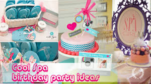 At Home Spa Party Ideas Surprising Birthday