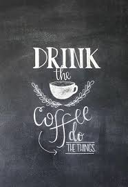 Drink The Coffee Do Things Smart Happy Co