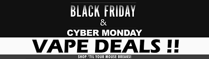 Black Friday And Cyber Monday Cyber Monday Vape Deals The Best Vaping Deals For 2017