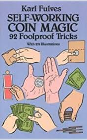Self Working Coin Magic 92 Foolproof Tricks Dover Books